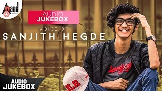 Voice of Sanjith Hegde | Kannada Audio Jukebox 2019 | Anand Audio