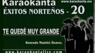 Karaokanta -Herederos de Nuevo León-- Te quedé muy grande