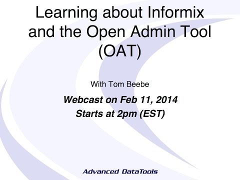 Learning about Informix and the Open Admin Tool (OAT) - Webcast Replay