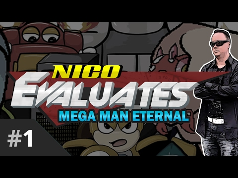 Nico Evaluates - Mega Man Eternal (Episode 1, THE BASIC PROBLEMS)