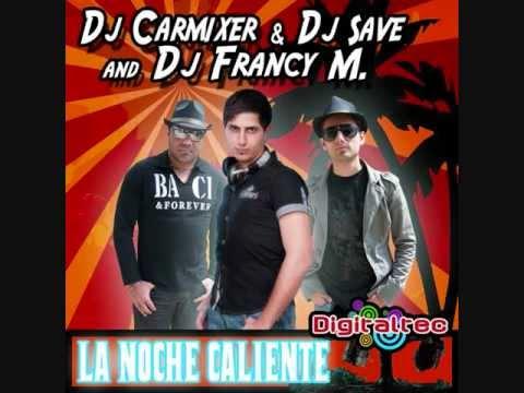 Dj Carmixer & Save Feat. Francy M  - La Noche Caliente (Radio Mix)