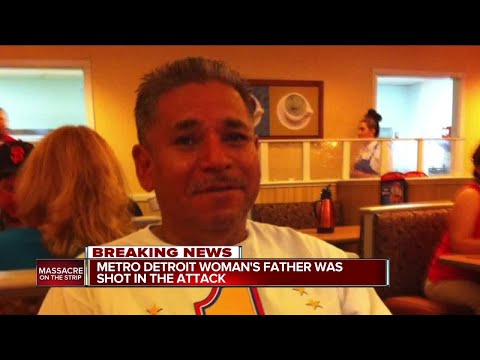 Metro Detroit woman's father shot in Las Vegas attack