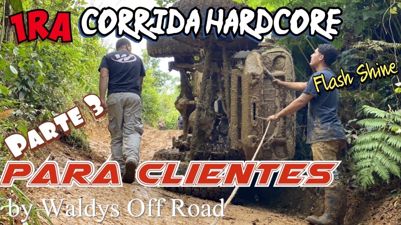 1ra Corrida HardCore Flash Shine para Clientes Ultima Parte by Waldys Off Road