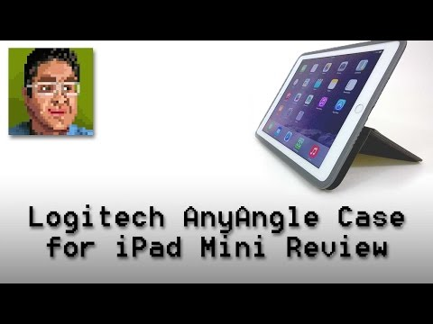 Logitech AnyAngle Case for the iPad Mini Review