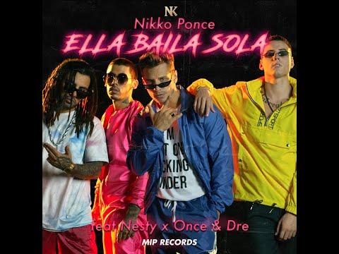 Nikko Ponce - Ella Baila Sola Ft Nesty, Once & Dre, Dj Towa, Blazt
