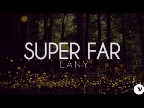 Super  Far -  LANY (with lyrics)