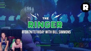 First Fortnite Friday With Bill Simmons Gameplay | Ringer Plays | The Ringer