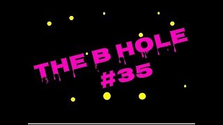 The B Hole #35: Weasel Neighbor, Racism, Obesity in Mexico & PC Culture.
