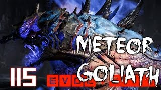 EVOLVE # 115 - METEOR GOLIATH !!! | Let