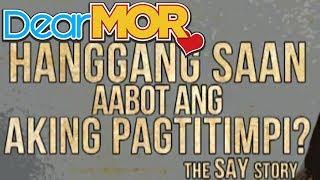 """Dear MOR: """"Hanggang Saan Aabot Ang Aking Pagtitimpi?"""" The Say Story 09-09-15"""