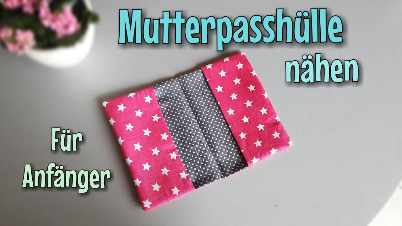 Mutterpasshülle nähen - Super schnell & einfach - Anfänger ...