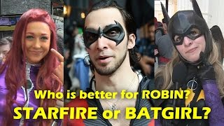 Who Is Better for ROBIN? STARFIRE or BATGIRL? Katsucon 2017 Cosplay