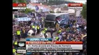 Chegada do Autocarro FUTEBOL CLUBE DO PORTO a paços de ferreira - A Decisão do Titulo -19-05-2013