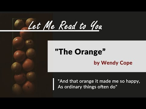 """""""The Orange"""" by Wendy Cope   Let Me Read to You"""