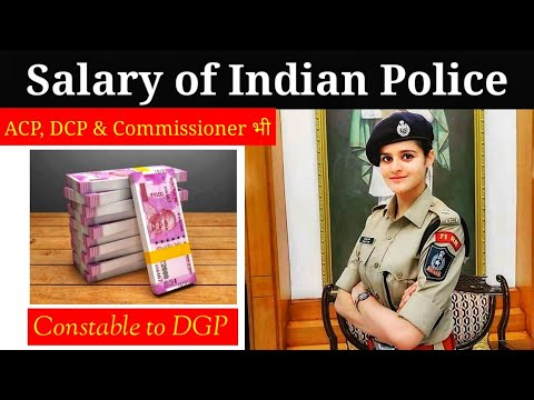 Salary Of Indian Police    Constable To DGP Rank ... Full Detail..