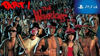 The Warriors PS4 Walkthrough Part 1 HD 1080p No Commentary