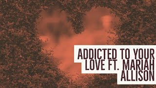 Video Addicted to Your Love Ft. Mariah Allison (Official Audio) download MP3, 3GP, MP4, WEBM, AVI, FLV November 2017