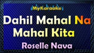 DAHIL MAHAL NA MAHAL KITA - KARAOKE in the style of ROSELLE NAVA
