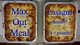 Lasagna max out meal