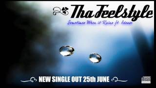 Tha Feelstyle - Sometimes When It Rains ft Adeaze