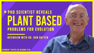 PhD Scientist REVEALS Plant Based Problems for Evolution !! | Interview with Dr. Don Batten from CMI
