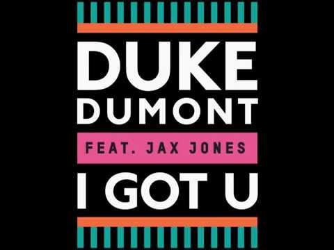 Duke Dumont ft Jax Jones - I Got You (HQ)