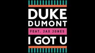Download Duke Dumont ft Jax Jones - I Got You (HQ) MP3 song and Music Video
