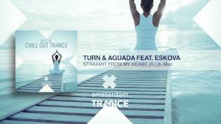 Turn & Aguada Feat. Eskova - Straight From My Heart (R.I.B Remix)