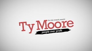 Vote Ty Moore for City Council on November 5th