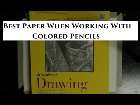 Best Papers to use when working with Colored Pencils