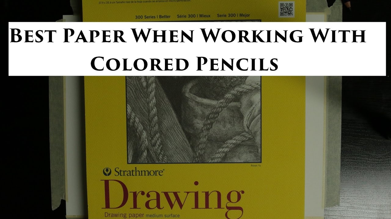 best papers to use when working with colored pencils youtube