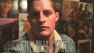 """Hillbilly Psycho"" by Upchurch (Audio)"