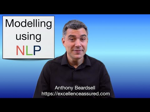 NLP Modelling - how to create excellence using NLP