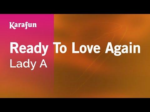 Karaoke Ready To Love Again - Lady Antebellum *