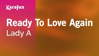 Karaoke Ready To Love Again - Lady Antebellum *