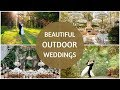 41 Beautiful Outdoor Weddings! Get lovely wedding ideas for your special day!
