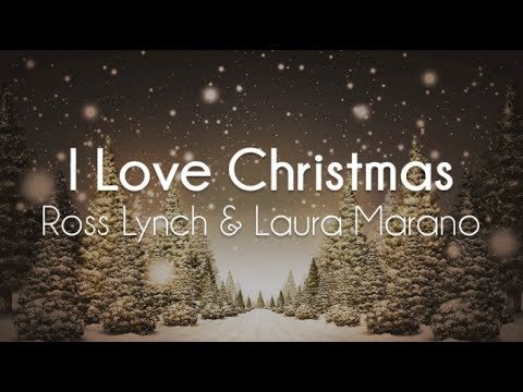 Ross Lynch & Laura Marano - I Love Christmas (Lyrics)