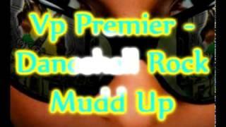 Vp Premier - Mudd Up Remix - Super Cat - Dancehall Rock