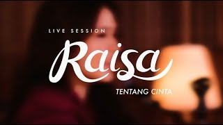 Video Raisa - Tentang Cinta (Live Session) download MP3, 3GP, MP4, WEBM, AVI, FLV Juli 2018