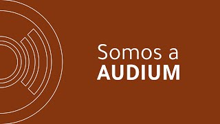 Somos a AUDIUM | Vídeo Institucional