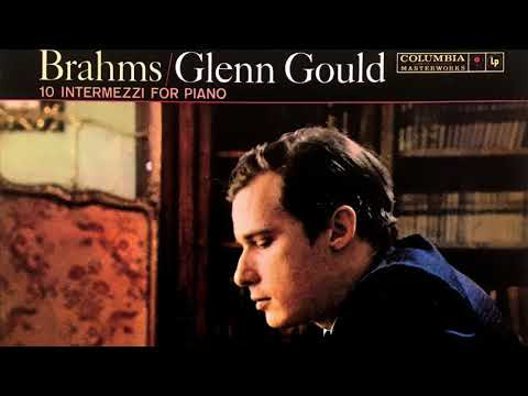 Brahms - 10 Intermezzi (recording of the Century : Glenn Gould)