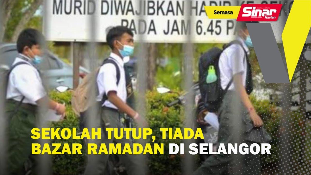 Download Sekolah tutup, tiada bazar Ramadan di Selangor