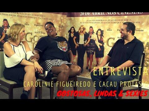 Entrevista com Carolinie Figueiredo e Cacau Protásio (Gostosas, Lindas & Sexies)