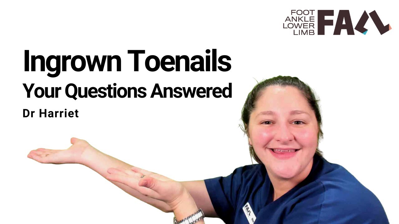 Ingrowing toenails: Your questions answered!