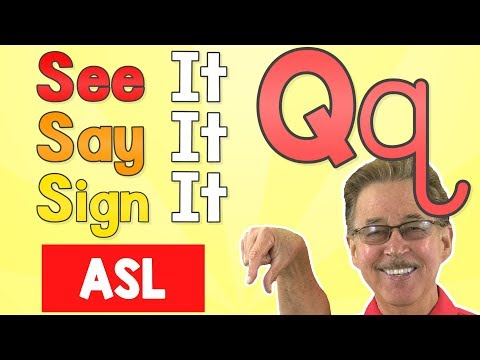 See it, Say it, Sign it   The Letter Q   ASL for Kids   Jack Hartmann