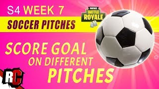 Score GOALS on different Pitches Locations WEEK 7 Challenges | Fortnite (Finding Soccer Goals)