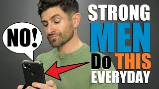 6 Things STRONG Men Do EVERYDAY!