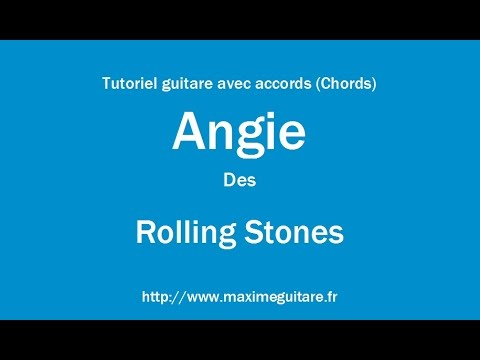 Angie Rolling Stones Tutoriel Guitare Avec Accords Chords