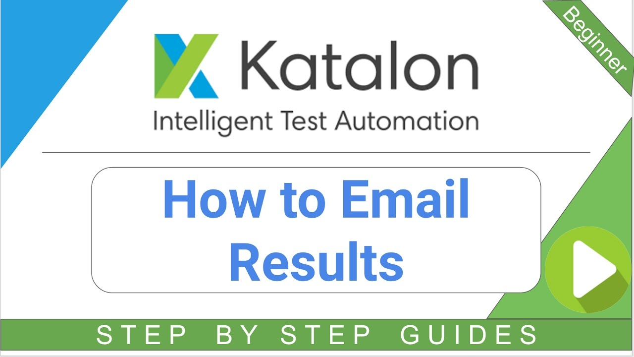 How to Email results   Katalon Docs
