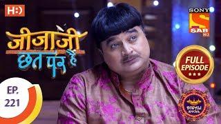 Jijaji Chhat Per Hai - Ep 221 - Full Episode - 8th November, 2018